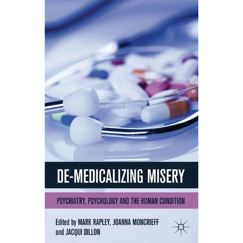 Demedicalising Misery: Psychiatry, Psychology and the Human Condition.